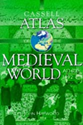 Cassell Altas Of The Medieval World Ad 600-1492 (Atlas)