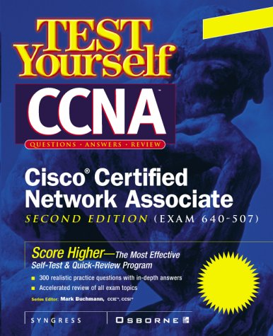 CCNA Cisco Certified Network Associate Test Yourself Practice Exams (exam 640-507) (Certification Press) por Syngress Media  Inc.