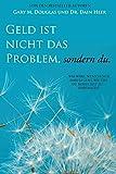 Geld ist nicht das Problem, sondern du - Money Isn't the Problem German - Gary M. Douglas, Dain Heer