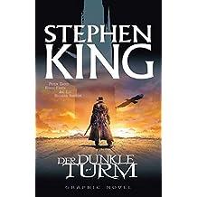 Stephen Kings Der Dunkle Turm: Bd. 1: Der Revolvermann