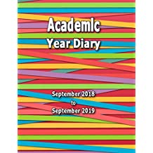 Academic Year Diary - 2018 to 2019: Sept 18- Sept 19 - Large 8.5x11 Week on Two Pages Diary