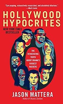 Hollywood Hypocrites (English Edition) par [Mattera, Jason]