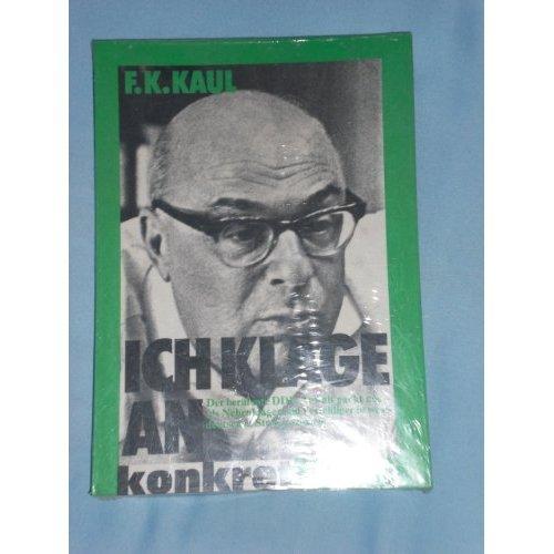 konkret extra ; Bd. 17 Ich klage an : Der berühmte DDR-Anwalt berichtet als Nebenkläger u. Verteidiger in westdt. Strafprozessen