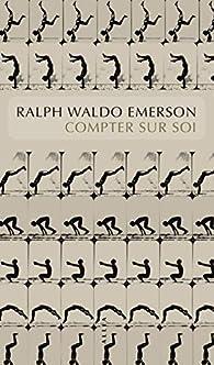 Compter sur soi par Ralph Waldo Emerson