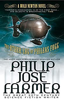 The Other Log of Phileas Fogg: A Wold Newton Novel