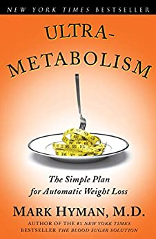 Ultrametabolism: The Simple Plan for Automatic Weight Loss (English Edition) von [Hyman M.D., Mark]