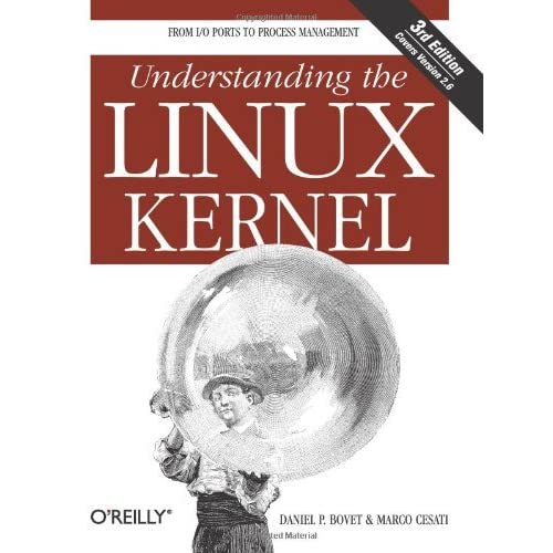 Understanding the Linux Kernel, Third Edition by Daniel P. Bovet Marco Cesati(2005-11)