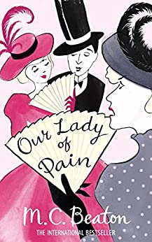Our Lady of Pain (Edwardian Murder Mysteries Book 4) by [Beaton, M.C.]