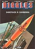 Biggles héritage - Sabotage à Canbera