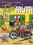 Frank Magerin présente, tome 3 : Tutti frutti