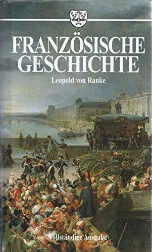 Französische Geschichte. Vollständige Ausgabe