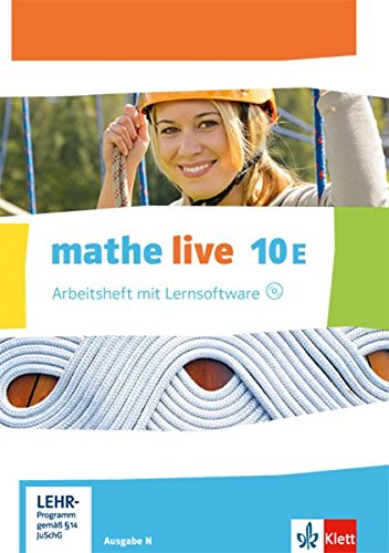 mathe live 10E. Ausgabe N: Arbeitsheft mit Lösungsheft und Lernsoftware Klasse 10 (E-Kurs) (mathe live. Ausgabe N ab 2014)