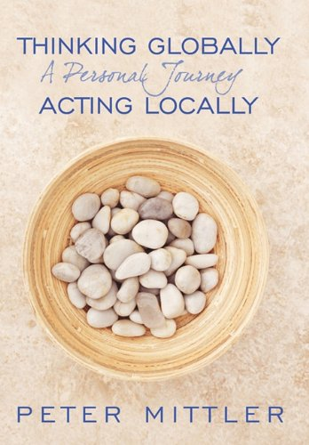 Thinking Globallly Acting Locally: A Personal Journey