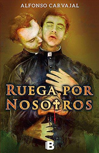 Ruega por nosotros por Alfonso Carvajal