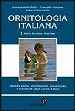 Ornitologia Italiana Vol.1 Parte II: Anatidae: Identificazione, distribuzione,...