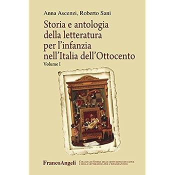 Storia E Antologia Della Letteratura Per L'infanzia Nell'italia Dell'ottocento: 1