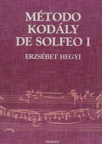 Método Kodály de Solfeo I: 1 (Música) por Erzsébet Hegyi
