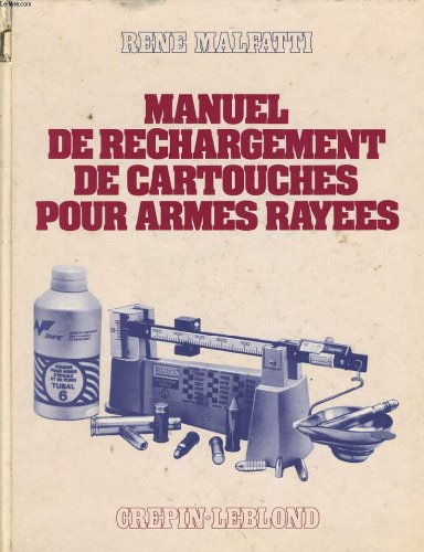 Manuel de rechargement de cartouches pour armes rayees