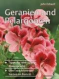 Geranien und Pelargonien - Tipps für eine üppige Blütenpracht, über 100 Arten und Sorten im Porträt