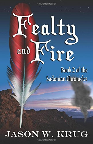 Fealty and Fire: Book 2 of The Sadonian Chronicles: Volume 2