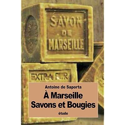 À Marseille: Savons et Bougies