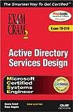 Active Directory Services Design: Exam Cram 70-219 (Exam Cram 2)