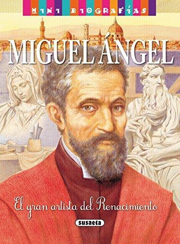 Miguel angel: 1 (Mini biografias nº 14) por Equipo Susaeta