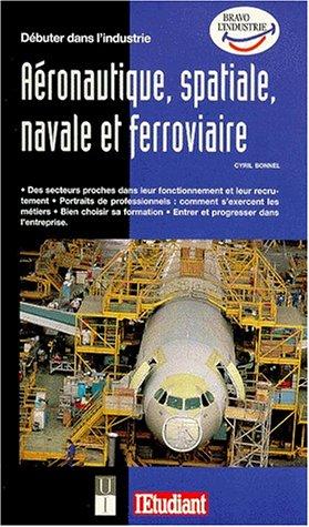 Débuter dans l'industrie aéronautique, spatiale, navale et ferroviaire
