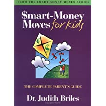 Smart-Money Moves for Kids: The Parent's Complete Guide