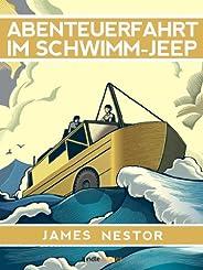 Abenteuerfahrt im Schwimm-Jeep (Kindle Single)