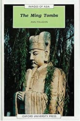 The Ming Tombs (Images of Asia Series) by Ann Paludan (1992-03-19)
