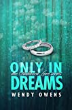 Only In Dreams (Stubborn Love Book 2) by Wendy Owens