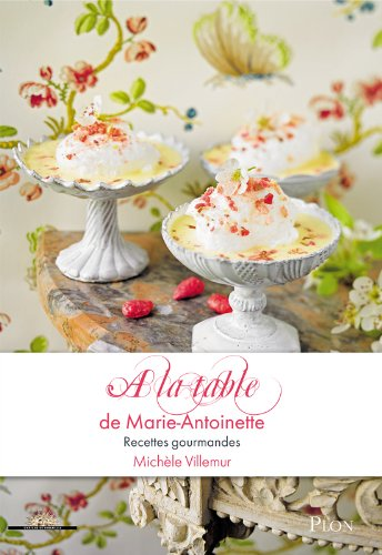 A la table de Marie-Antoinette par Michèle VILLEMUR