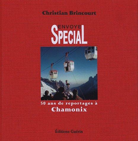 Envoyé Spécial : 50 ans de reportage à Chamonix