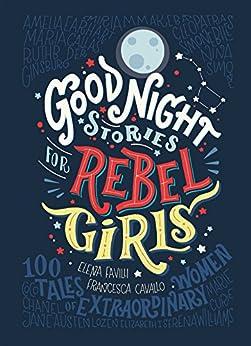 Good Night Stories for Rebel Girls by [Favilli, Elena, Cavallo, Francesca]