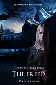 The Freed: Novella (Hers To Save Book 3) by [Connor, Michelle]