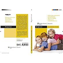 Educar las emociones en la infancia (de 0 a 6 años): reflexiones y propuestas prácticas (Educación emocional y en valores)