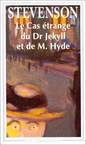Le Cas étrange du Docteur Jekyll et de Mister Hyde par Robert-Louis Stevenson