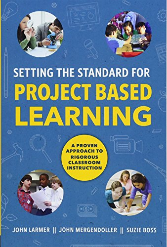 Setting the Standard for Project Based Learning por John Larmer