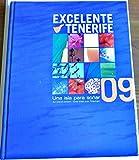 EXCELENTE TENERIFE 09, UNA ISLA PARA SOÑAR.