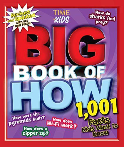 Big Book of How (Revised and Updated): 1,001 Facts Kids Want to Know (Time for Kids Big Books)