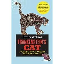 Frankenstein's Cat by Emily Anthes (2013-03-07)