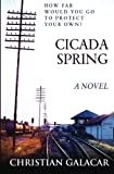 Cicada Spring: A Novel by Christian Galacar (2015-03-23)