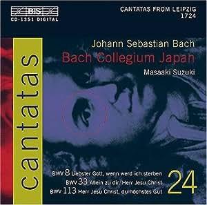 Bach : Cantates sacrées vol. 24 BWV 8, 33, 113