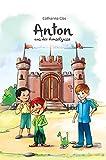 Anton aus der Amselgasse: Ritter, Mittelalter, Burg, Adel, König, Spannung, Abenteuer