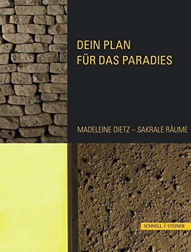 Dein Plan für das Paradies: Madeleine Dietz - Sakrale Räume por Madeleine Dietz