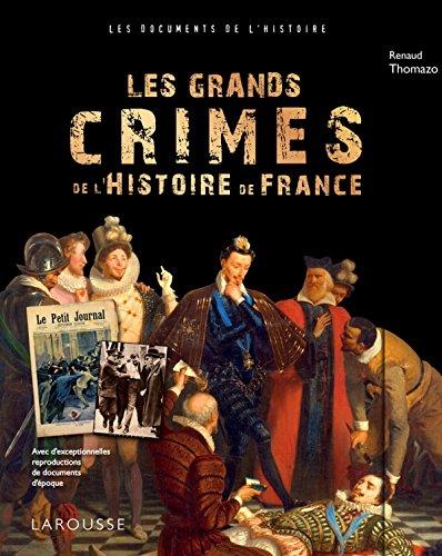 Les grands crimes de l'Histoire de France par Renaud Thomazo