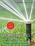 Bewässerung im Garten: Effizient, sparsam & innovativ (BLV)