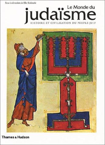 Le Monde du Judaïsme : Histoire et civilisation du Peuple Juif par Collectif