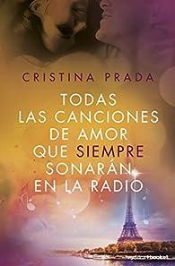 Todas las canciones de amor que siempre sonarán en la radio par Cristina Prada